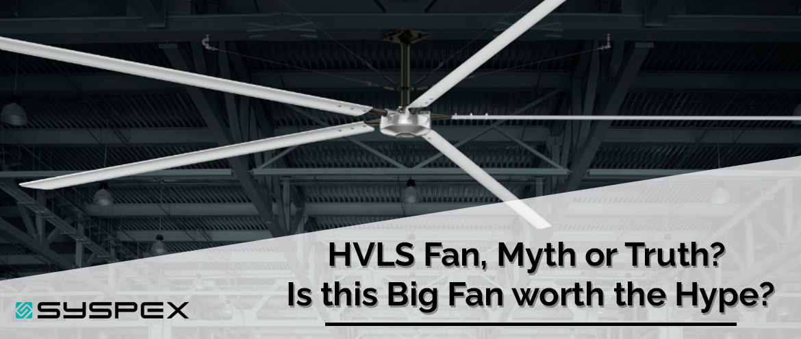 HVLS Fan, Myth or Truth? Is this Big Fan worth the Hype?